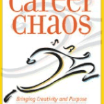 Capitalizing on Career Chaos by Dr. Helen Harkness