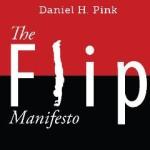 The Flip Manifesto by Daniel Pink